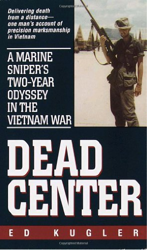 Dead Center: A Marine Sniper's Two-Year Odyssey in the Vietnam War 9780804118750