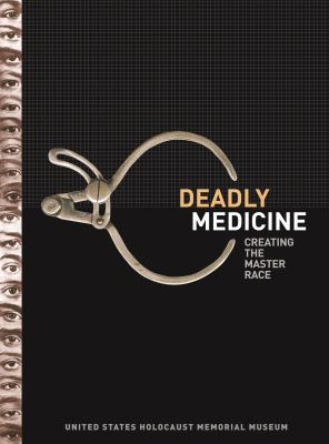 Deadly Medicine: Creating the Master Race 9780807829165