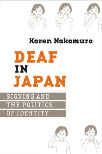 Deaf in Japan: Signing and the Politics of Identity 9780801473562