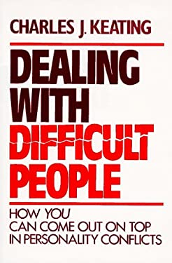 Dealing with Difficult People: How You Can Come Out on Top in Personality Conflicts 9780809125968