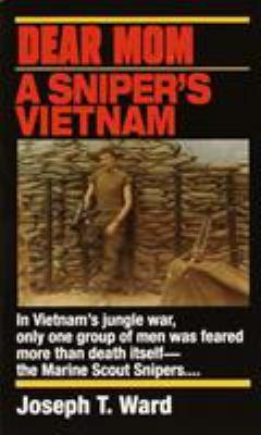 Dear Mom: A Sniper's Vietnam 9780804108539