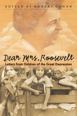 Dear Mrs. Roosevelt: Letters from Children of the Great Depression 9780807827475