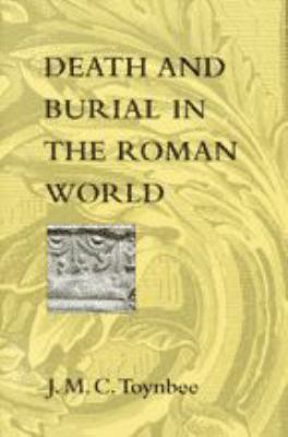 Death and Burial in the Roman World 9780801855078