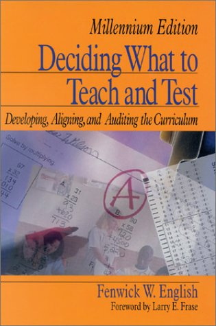 Deciding What to Teach and Test: Developing, Aligning, and Auditing the Curriculum 9780803968318