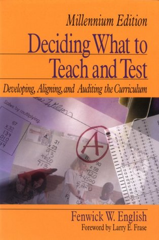 Deciding What to Teach and Test: Developing, Aligning, and Auditing the Curriculum 9780803960190