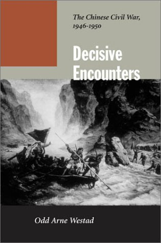 Decisive Encounters: The Chinese Civil War, 1946-1950 9780804744843
