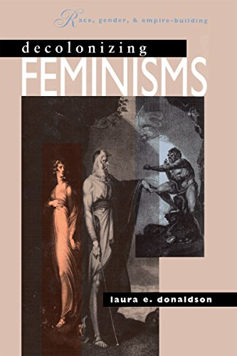 Decolonizing Feminisms: Race, Gender and Empire Building 9780807843826