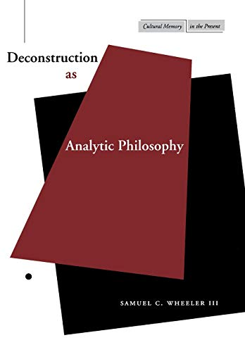 Deconstruction as Analytic Philosophy 9780804737524