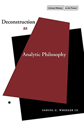 Deconstruction as Analytic Philosophy 9780804737531