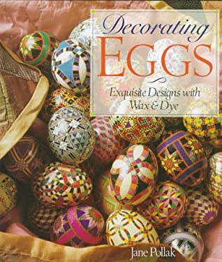Decorating Eggs: Exquisite Designs with Wax and Dye 9780806994208