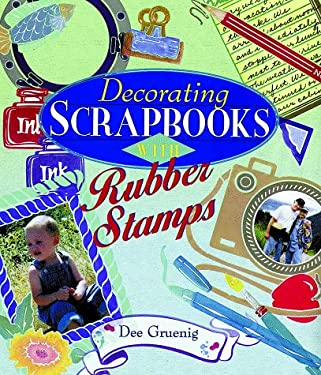Decorating Scrapbooks with Rubber Stamps 9780806998466
