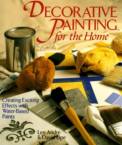 Decorative Painting for the Home: Creating Exciting Effects with Water-Based Paints 9780806908052