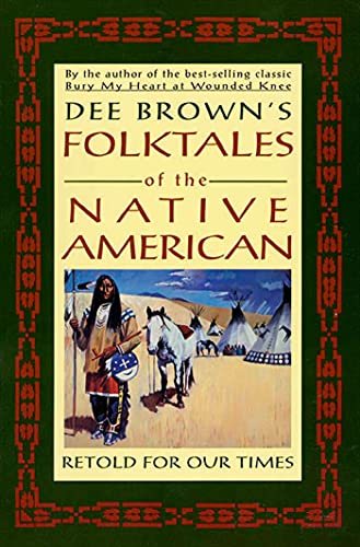 Dee Brown's Folktales of the Native American: Retold for Our Times 9780805026078