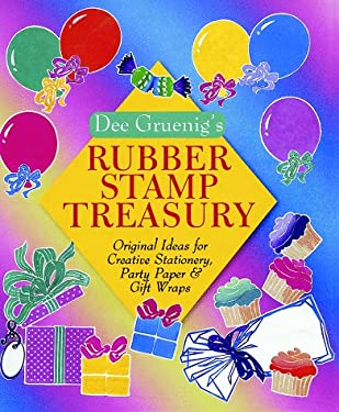 Dee Gruenig's Rubber Stamp Treasury: Original Ideas for Creative Stationery, Party Paper & Gift Wraps 9780806903996