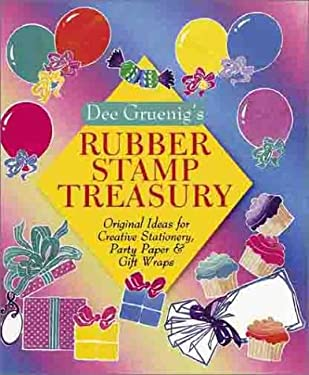 Dee Gruenig's Rubber Stamp Treasury: Original Ideas for Creative Stationery, Party Paper & GI 9780806915517