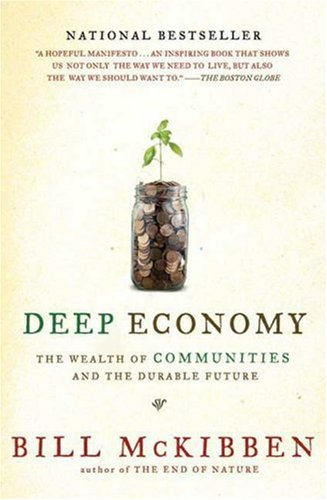 Deep Economy: The Wealth of Communities and the Durable Future 9780805087222