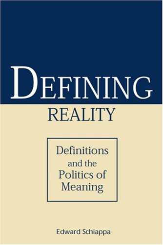 Defining Reality: Definitions and the Politics of Meaning 9780809325016