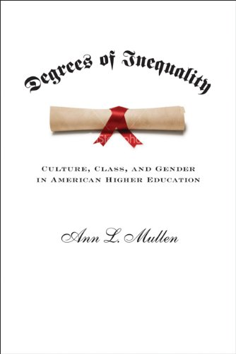 Degrees of Inequality: Culture, Class, and Gender in American Higher Education 9780801897702