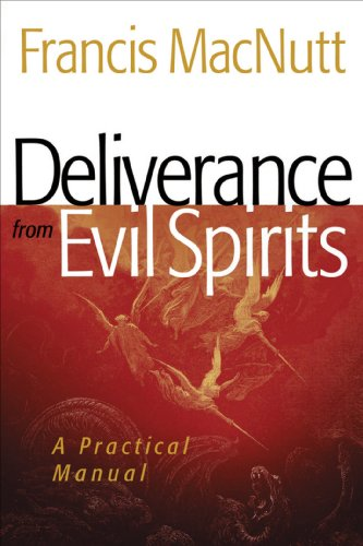 Deliverance from Evil Spirits: A Practical Manual 9780800794606