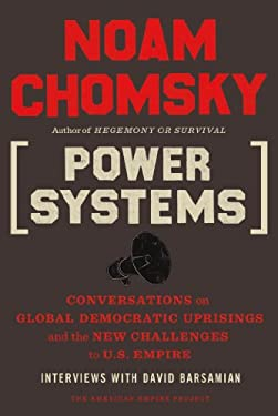 Power Systems: Conversations on Global Democratic Uprisings and the New Challenges to U.S. Empire 9780805096156