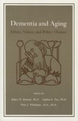 Dementia and Aging: Ethics, Values, and Policy Choices 9780801845451