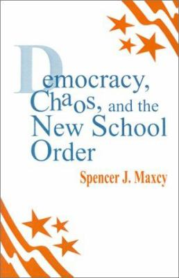 Democracy, Chaos, and the New School Order 9780803961982