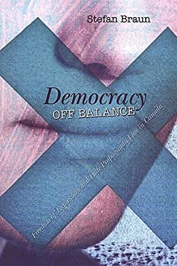 Democracy Off Balance: Freedom of Expression and Hate Propaganda Law in Canada 9780802086365