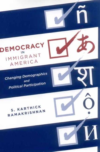 Democracy in Immigrant America: Changing Demographics and Political Participation 9780804750448