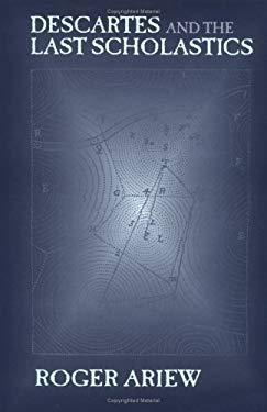 Descartes and the Last Scholastics 9780801436031