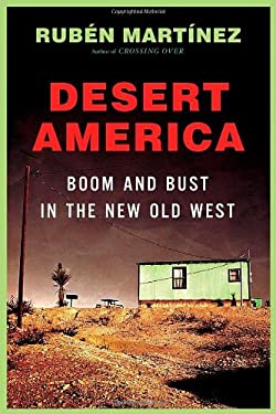 Desert America: Boom and Bust in the New Old West 9780805079777