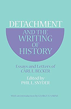 Detachment and the Writing of History: Essays and Letters 9780801490590