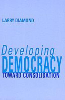 Developing Democracy: Toward Consolidation 9780801861567