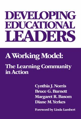 Developing Educational Leaders: A Working Model, the Learning Community in Action 9780807741849