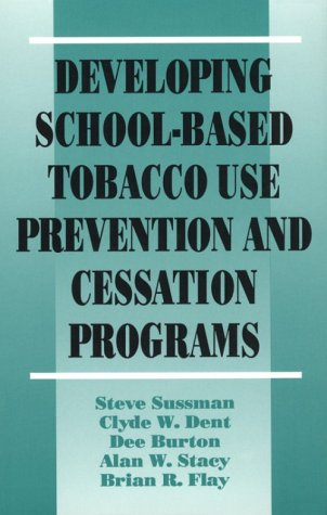 Developing School-Based Tobacco Use Prevention and Cessation Programs 9780803949287