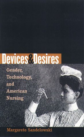 Devices & Desires: Gender, Technology, and American Nursing 9780807848937