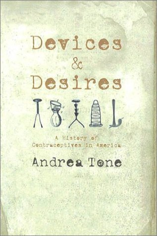 Devices and Desires: Women, Men, and Commercialization of Contraception in the United States 9780809038176