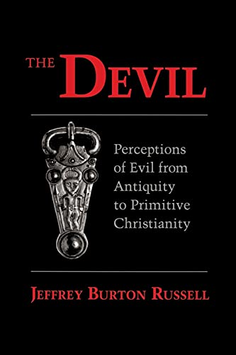 Devil: Perceptions of Evil from Antiquity to Primitive Christiantiry 9780801494093