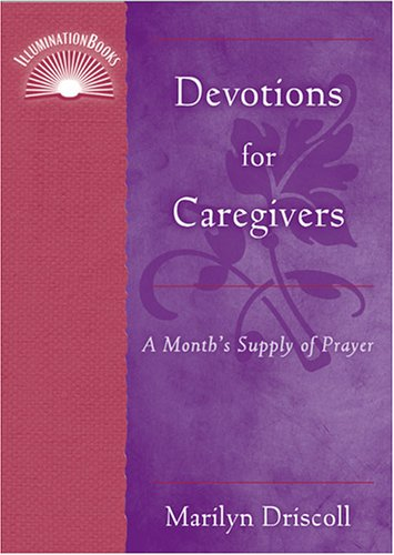 Devotions for Caregivers: A Month's Supply of Prayer 9780809143948