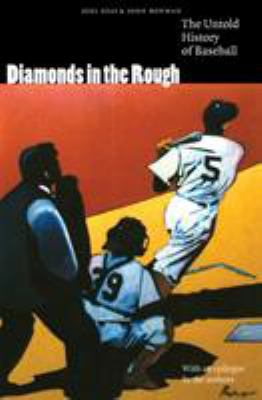 Diamonds in the Rough : The Untold History of Baseball
