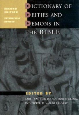 Dictionary of Deities and Demons in the Bible 9780802824912