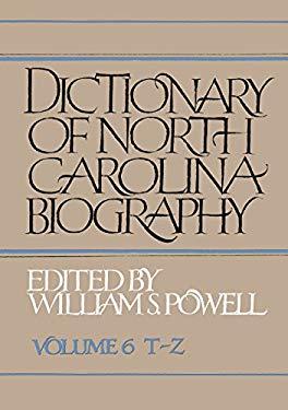 Dictionary of North Carolina Biography: Vol. 6, T-Z 9780807822258