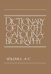 Dictionary of North Carolina Biography: Vol. 1, A-C