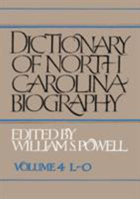 Dictionary of North Carolina Biography: Vol. 4, L-O 9780807819180