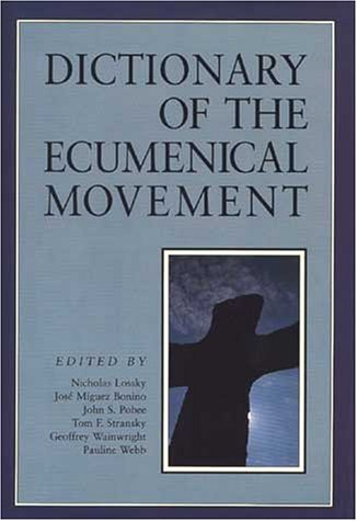 Dictionary of the Ecumenical Movement 9780802824288