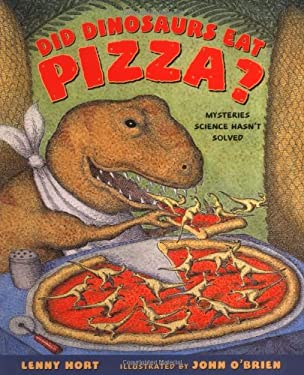 Did Dinosaurs Eat Pizza?: Mysteries Science Hasn't Solved 9780805067576