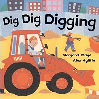 Dig Dig Digging 9780805079852