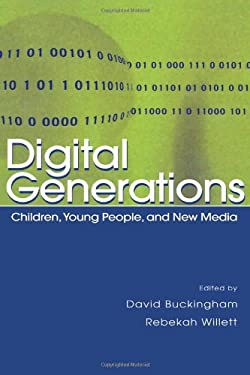 Digital Generations: Children, Young People, and the New Media 9780805858624
