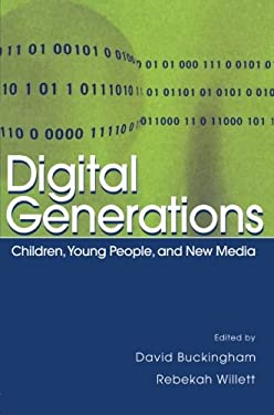Digital Generations: Children, Young People, and the New Media 9780805859805