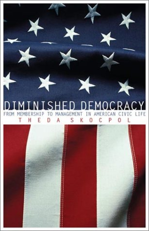 Diminished Democracy: From Membership to Management in American Civic Life 9780806136271
