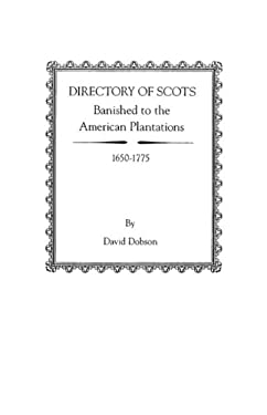 Directory of Scots Banished to the American Plantations, 1650-1775 9780806310350